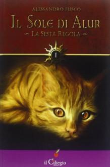 La sesta regola - Alessandro Fusco
