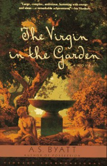 The Virgin in the Garden - A.S. Byatt