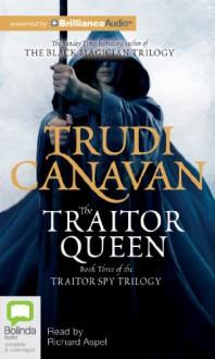 The Traitor Queen - Trudi Canavan, Richard Aspel