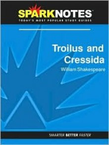 Troilus and Cressida (SparkNotes Literature Guide Series) - SparkNotes Editors