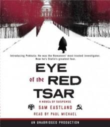 Eye of the Red Tsar (Inspector Pekkala #1) - Sam Eastland, Paul Michael