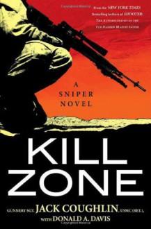 Kill Zone: A Sniper Novel - Jack Coughlin;Donald A. Davis