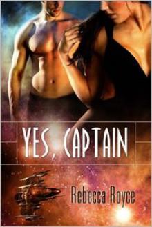 Yes, Captain - Rebecca Royce