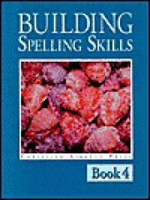Building Spelling Skills 4 - Garry Moes, Michael McHugh