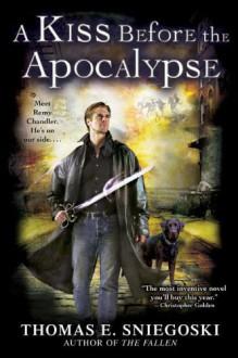 A Kiss Before the Apocalypse (REMY CHANDLER NOVEL) - Thomas E. Sniegoski