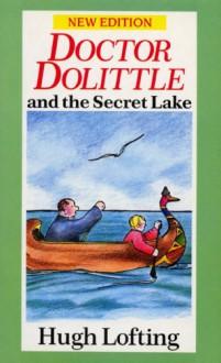 Doctor Dolittle and the Secret Lake - Hugh Lofting