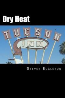 Dry Heat - Steven Eggleton