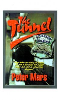 The Tunnel: Drug Dealers Are Missing in Boston. It's Not a Bad Thing, But a Good Thing! But What is Making Them Disappear? - Peter Mars