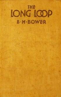 The Long Loop - B.M. Bower