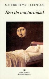 Reo de Nocturnidad - Alfredo Bryce Echenique