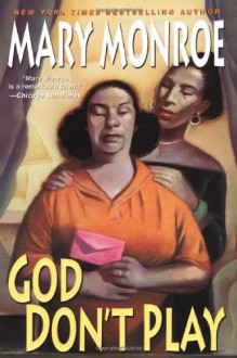 God Don't Play - Mary Monroe