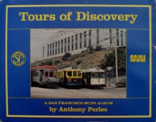 Tours Of Discovery: A San Francisco Muni Album - Anthony Perles, Perles