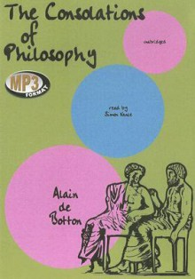 The Consolations of Philosophy - Alain de Botton, Simon Vance