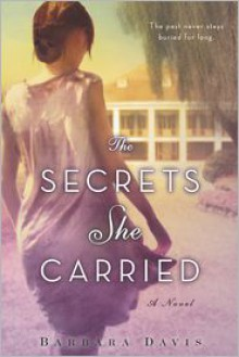 The Secrets She Carried - Barbara Davis