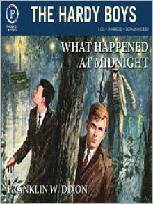 What Happened at Midnight (Hardy Boys, #10) - Franklin W. Dixon, Chris Mannal