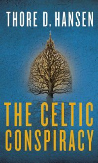 The Celtic Conspiracy - Thore D. Hansen, Phil Gigante