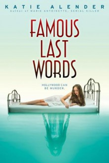 Famous Last Words - Katie Alender