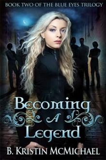 Becoming a Legend - B. Kristin McMichael