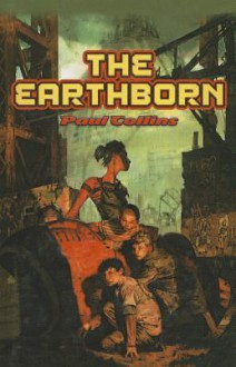 The Earthborn - Paul Collins