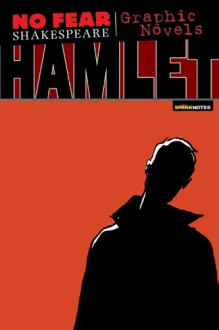Hamlet (No Fear Shakespeare Graphic Novels) - SparkNotes Editors, Neil Babra, William Shakespeare