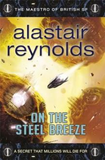 On the Steel Breeze (Poseidon's Children) - Alastair Reynolds