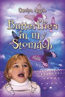 Butterflies in My Stomach - Carolyn Argyle