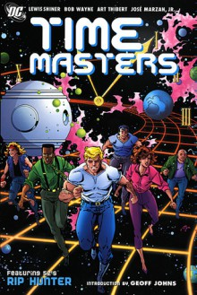 Time Masters - Lewis Shiner, Bob Wayne, Art Thibert, José Marzán Jr., Geoff Johns