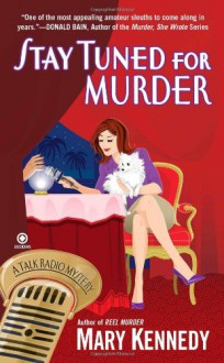 Stay Tuned for Murder - Mary Kennedy