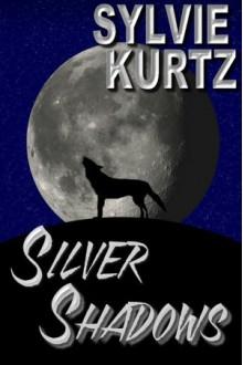 Silver Shadows - Sylvie Kurtz