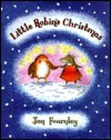 Little Robin's Christmas - Jan Fearnley