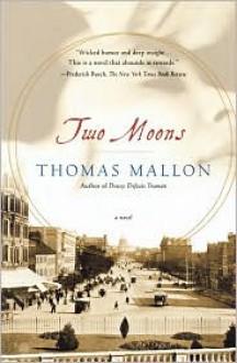 Two Moons: A Novel - Thomas Mallon, Sloan Harris