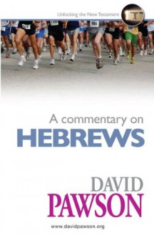 A Commentary on Hebrews - David Pawson