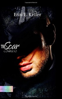 The Scar (Italian Edition) - Erin E. Keller