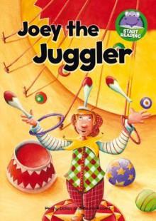 Joey the Juggler - Penny Dolan, Bruno Robert