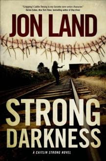 Strong Darkness - Jon Land
