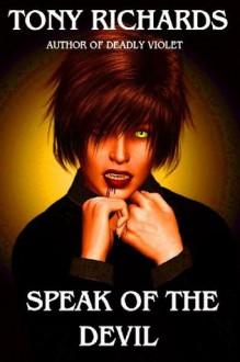Speak of the Devil (A Raine's Landing Novel) - Tony Richards