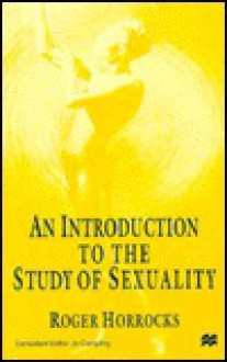 An Introduction To The Study Of Sexuality - Roger Horrocks, Jo Campling