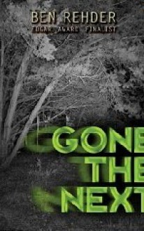 Gone The Next - Ben Rehder
