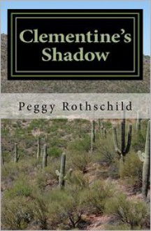 Clementine's Shadow - Peggy Rothschild