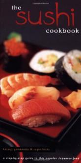 The Sushi Cookbook - Roger Hicks