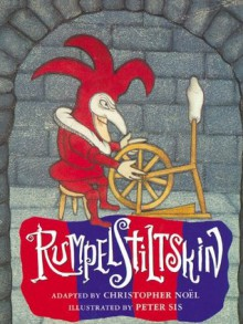 Rumpelstiltskin (Rabbit Ears: a Classic Tale) - The Brothers Grimm,adaptation by Christopher Noel,Peter Sís