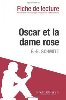 Oscar et la dame rose d'É.-E. Schmitt (Fiche de lecture) -