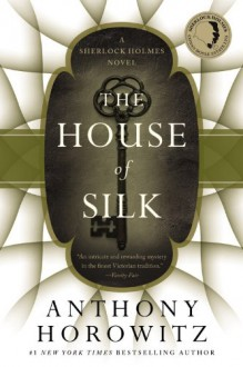 The House of Silk: A Sherlock Holmes Novel - Anthony Horowitz