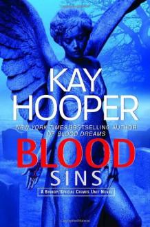 Blood Sins (Bishop/Special Crimes Unit Novels) - Kay Hooper