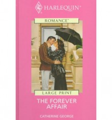 The Forever Affair - Catherine George,George