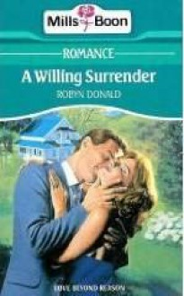 A Willing Surrender (Harlequin Presents, #976) - Robyn Donald