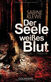 Der Seele weisses Blut - Sabine Klewe