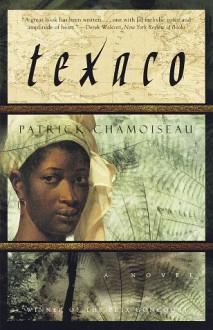 Texaco: A Novel - Patrick Chamoiseau