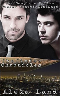 The Tinder Chronicles: Complete 3-Volume Box Set - Alexa Land