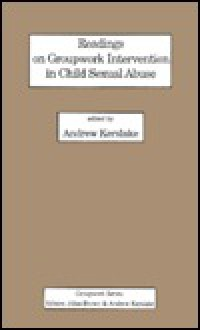 Readings on groupwork intervention in child sexual abuse - Andrew Kerslake